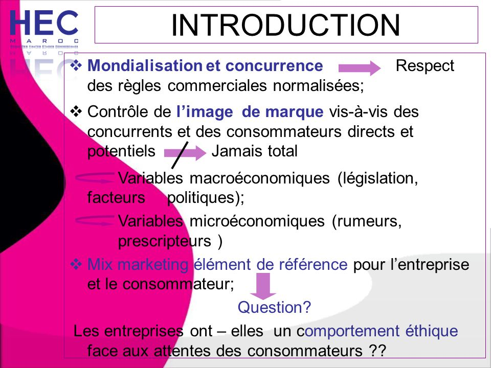 INTRODUCTION Mondialisation et concurrence Respect des règles commerciales normalisées;
