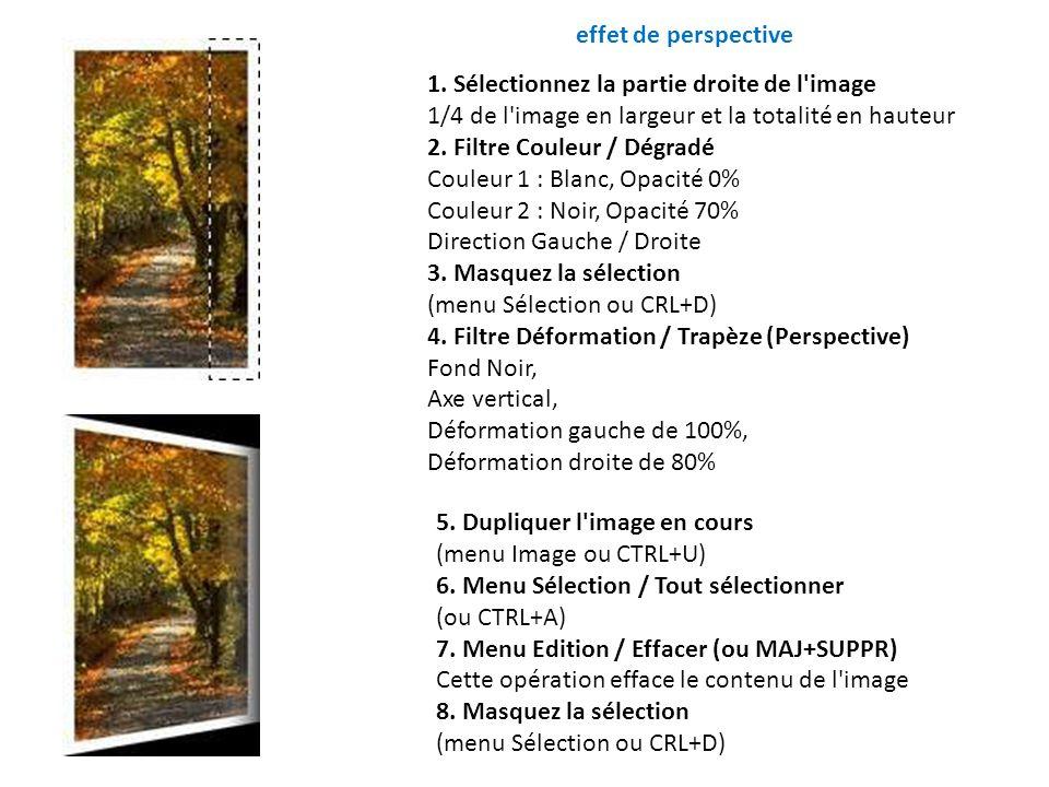 effet de perspective 1. Sélectionnez la partie droite de l image. 1/4 de l image en largeur et la totalité en hauteur.