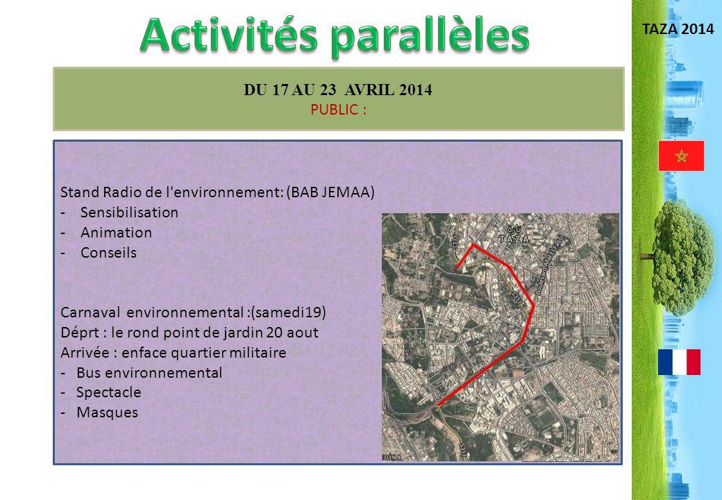 Activités parallèles TAZA 2014 DU 17 AU 23 AVRIL 2014 PUBLIC :