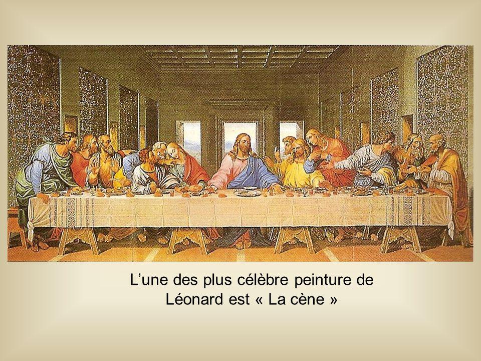 L'une des plus célèbre peinture de Léonard est « La cène »