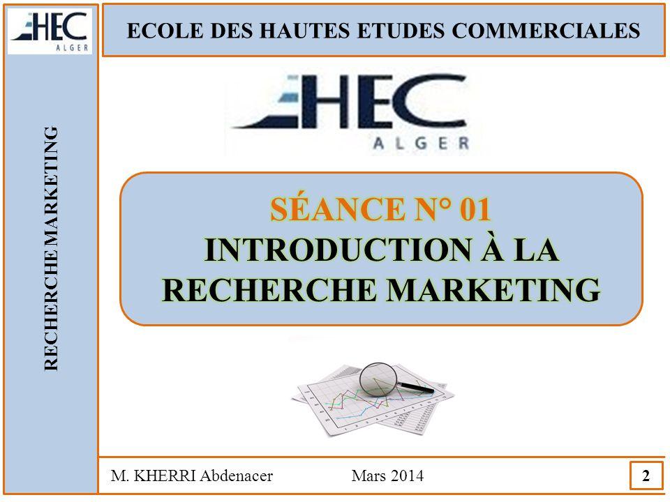 SÉANCE N° 01 INTRODUCTION À LA RECHERCHE MARKETING