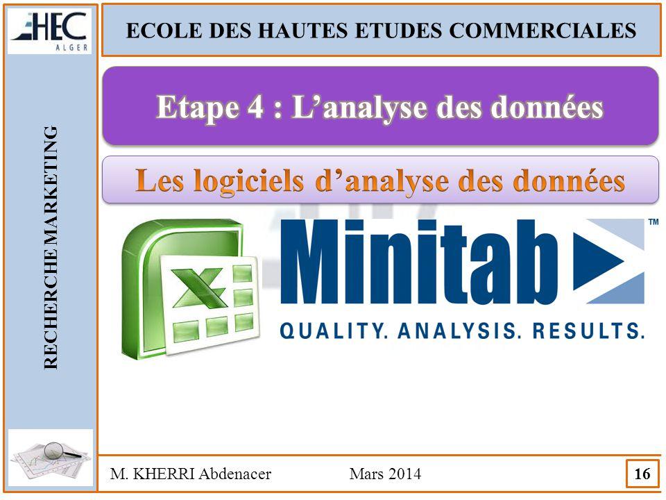 Etape 4 : L'analyse des données Les logiciels d'analyse des données