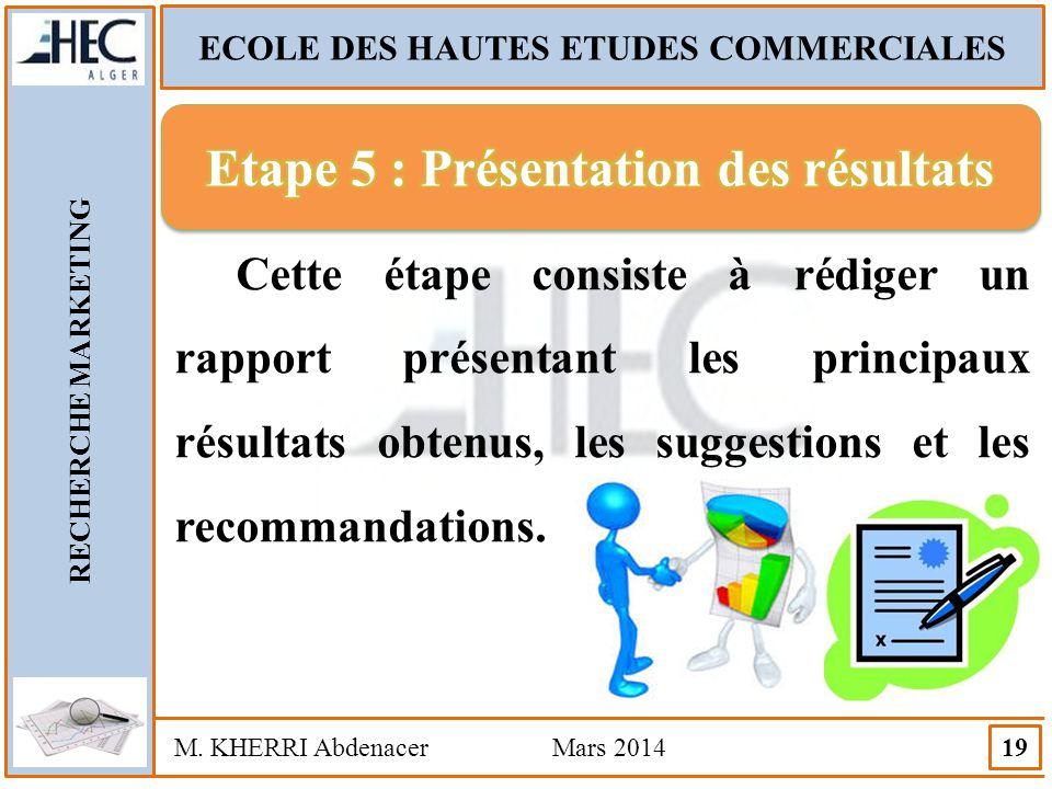 Etape 5 : Présentation des résultats