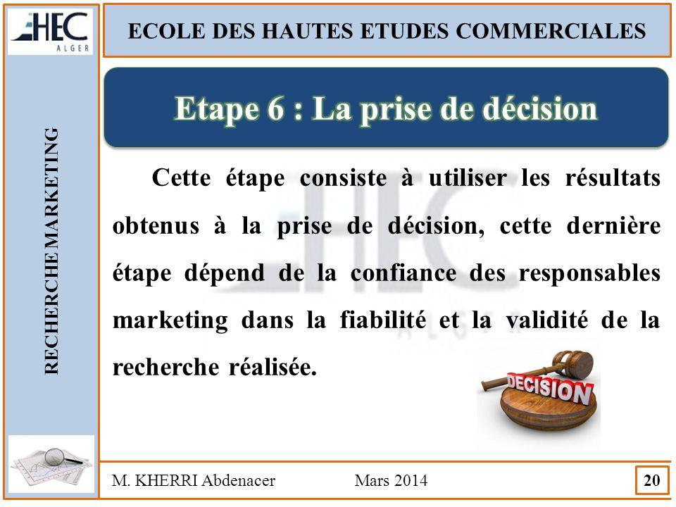 ECOLE DES HAUTES ETUDES COMMERCIALES Etape 6 : La prise de décision