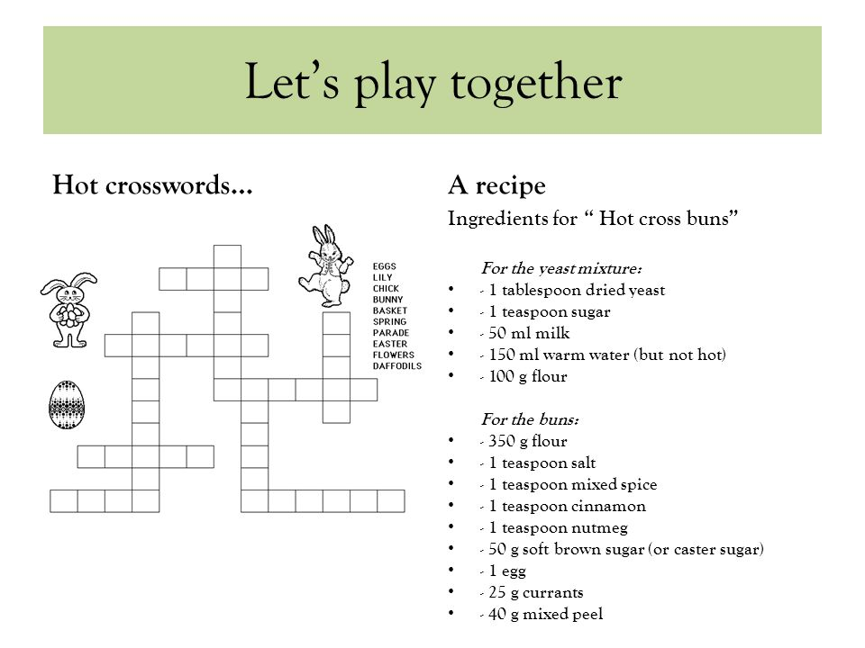 Let's play together Hot crosswords… A recipe