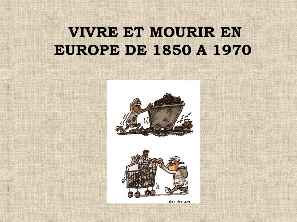 VIVRE ET MOURIR EN EUROPE DE 1850 A 1970