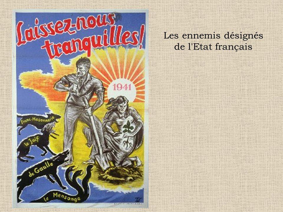 Les ennemis désignés de l Etat français