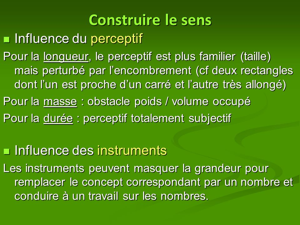 Construire le sens Influence du perceptif Influence des instruments