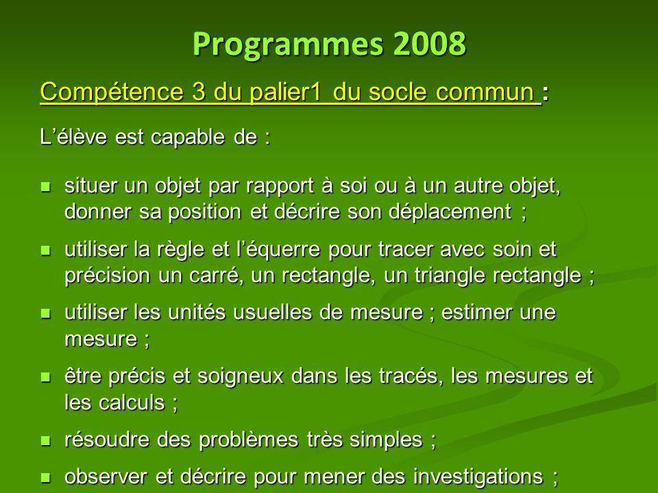 Programmes 2008 Compétence 3 du palier1 du socle commun :