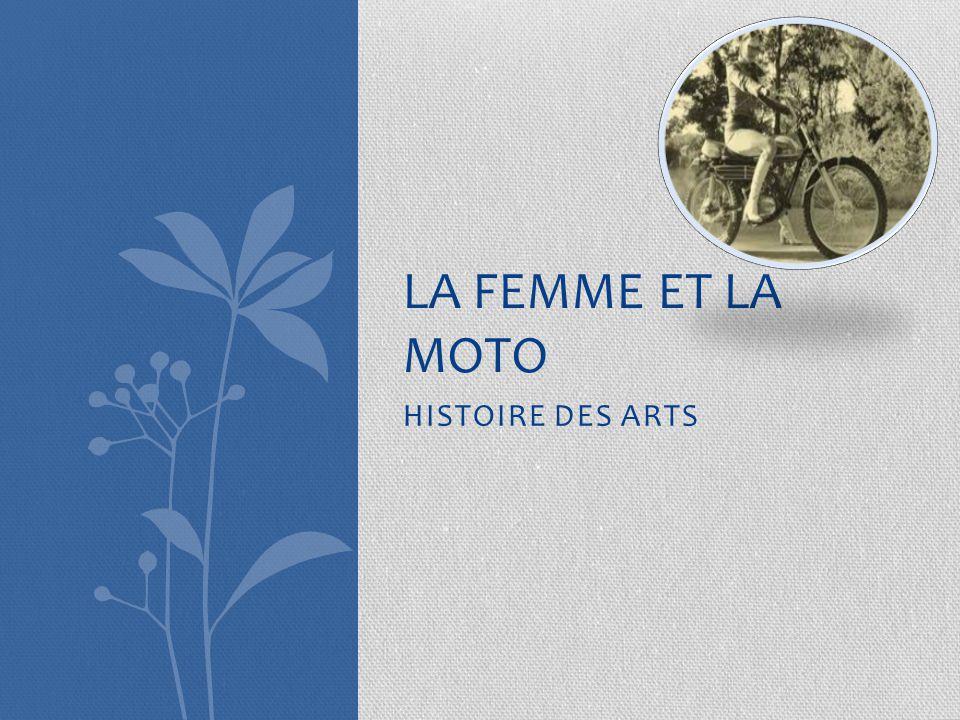 LA FEMME ET LA MOTO HISTOIRE DES ARTS