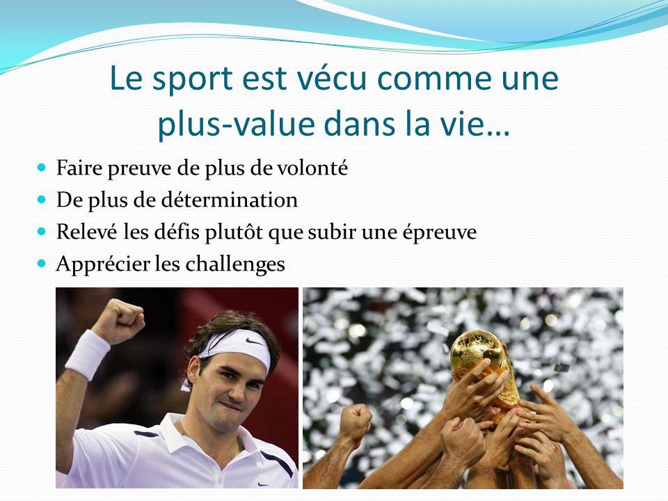 Le sport est vécu comme une plus-value dans la vie…