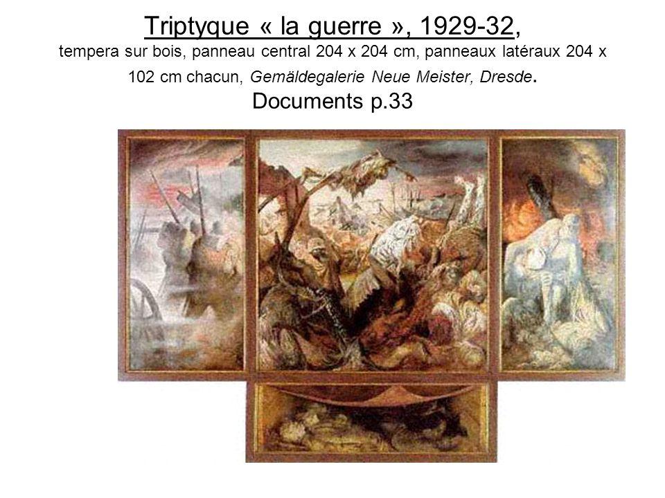Triptyque « la guerre », 1929-32, tempera sur bois, panneau central 204 x 204 cm, panneaux latéraux 204 x 102 cm chacun, Gemäldegalerie Neue Meister, Dresde.