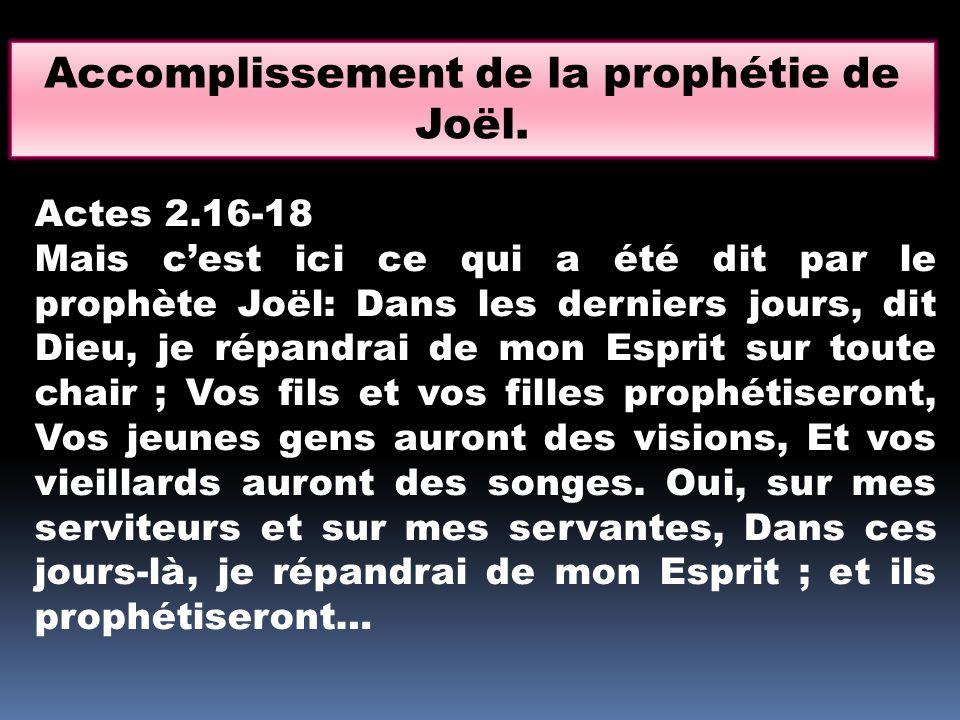Accomplissement de la prophétie de Joël.