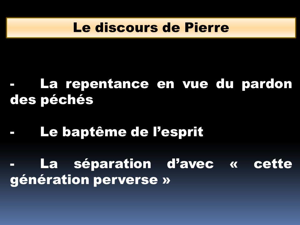 Le discours de Pierre - La repentance en vue du pardon des péchés.