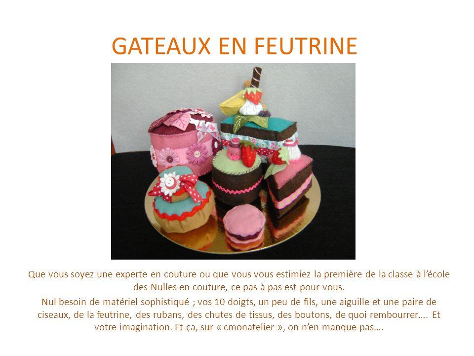 GATEAUX EN FEUTRINE