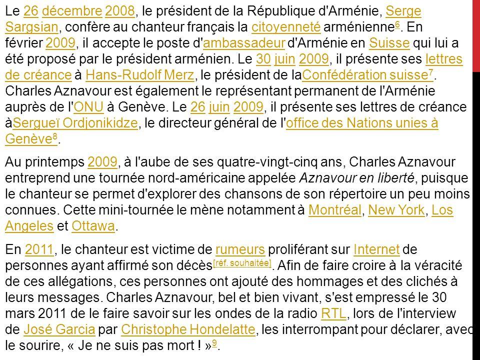 Le 26 décembre 2008, le président de la République d Arménie, Serge Sargsian, confère au chanteur français la citoyenneté arménienne6.