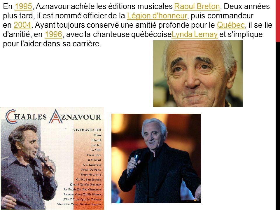 En 1995, Aznavour achète les éditions musicales Raoul Breton