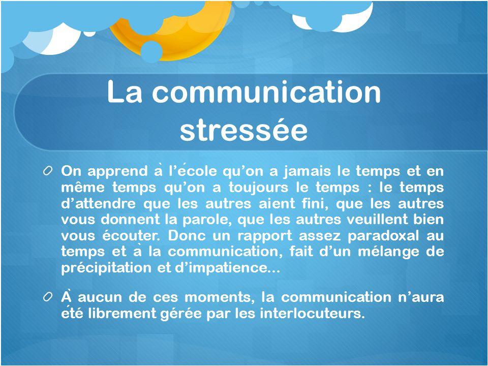 La communication stressée
