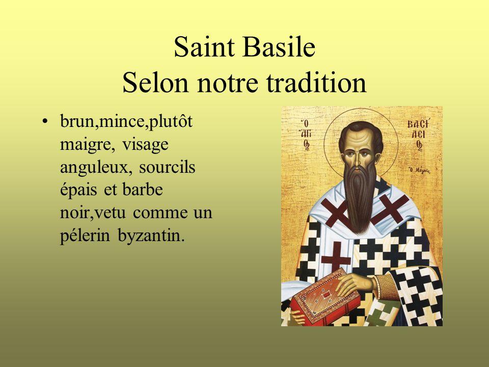 Saint Basile Selon notre tradition