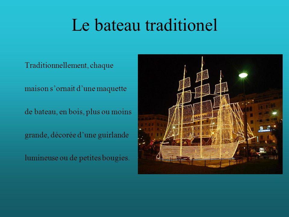 Le bateau traditionel Traditionnellement, chaque