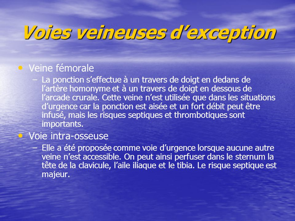 Voies veineuses d'exception