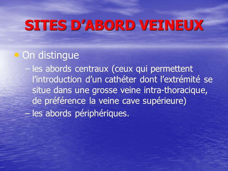 SITES D'ABORD VEINEUX On distingue