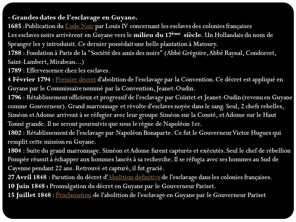 - Grandes dates de l esclavage en Guyane.