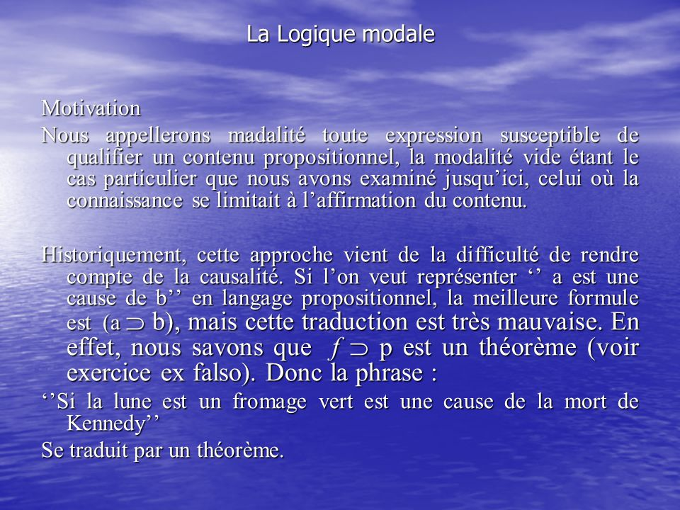 La Logique modale Motivation.