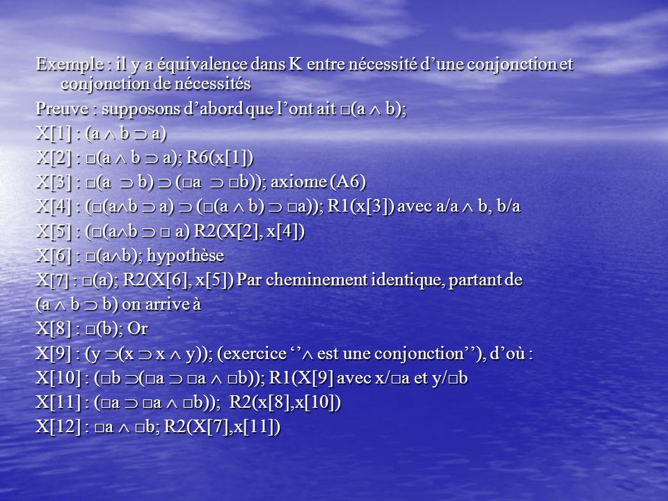 Exemple : il y a équivalence dans K entre nécessité d'une conjonction et conjonction de nécessités