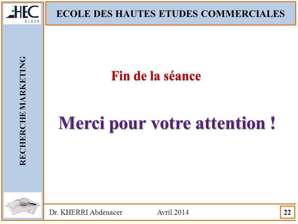 ECOLE DES HAUTES ETUDES COMMERCIALES Merci pour votre attention !