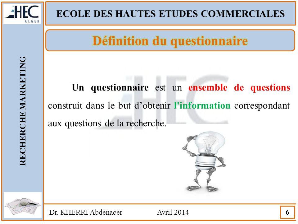 ECOLE DES HAUTES ETUDES COMMERCIALES Définition du questionnaire