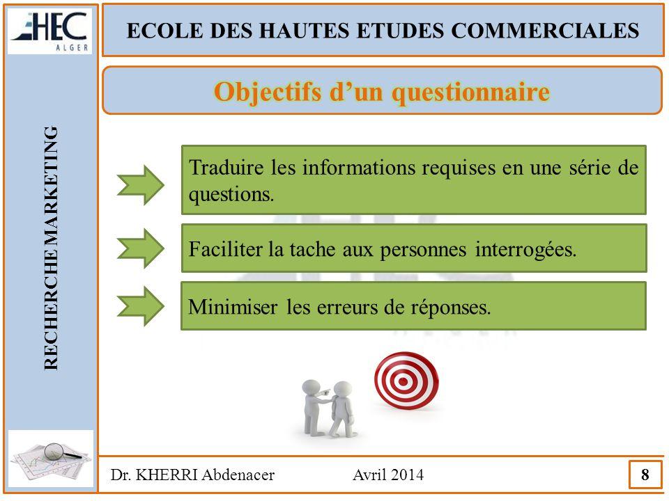 ECOLE DES HAUTES ETUDES COMMERCIALES Objectifs d'un questionnaire