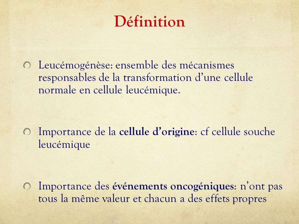 Définition Leucémogénèse: ensemble des mécanismes responsables de la transformation d'une cellule normale en cellule leucémique.