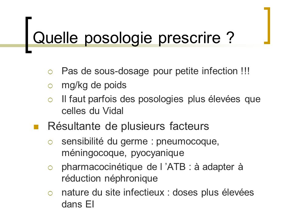 Quelle posologie prescrire