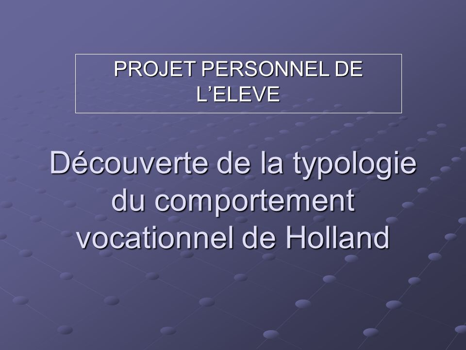 Découverte de la typologie du comportement vocationnel de Holland