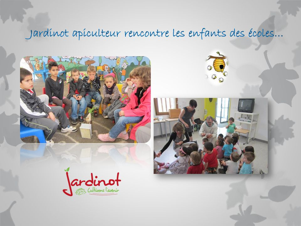Jardinot apiculteur rencontre les enfants des écoles…