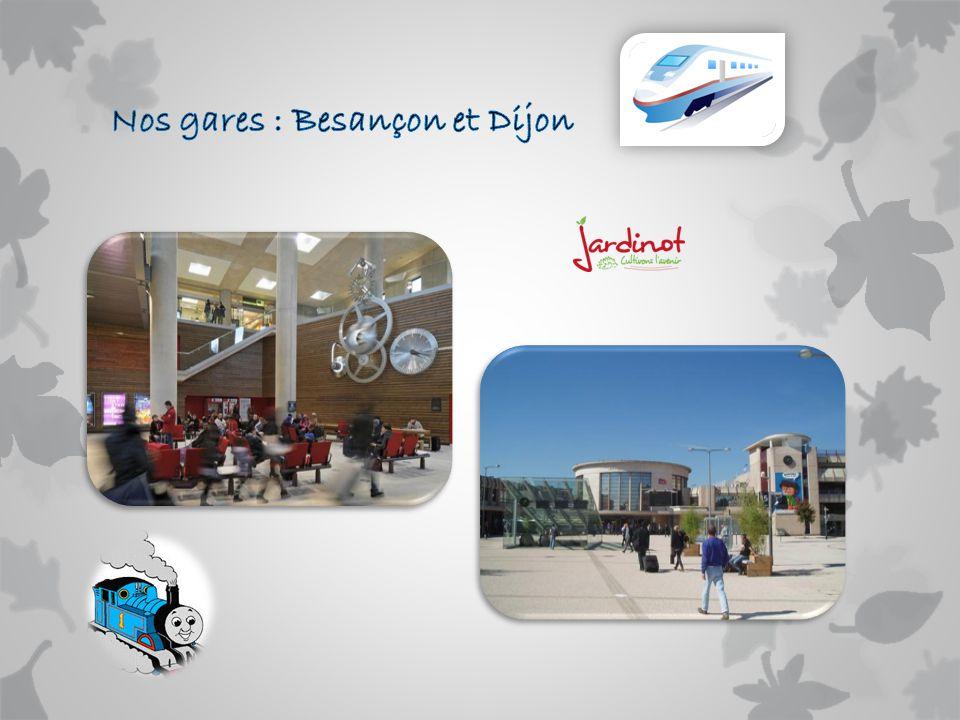 Nos gares : Besançon et Dijon