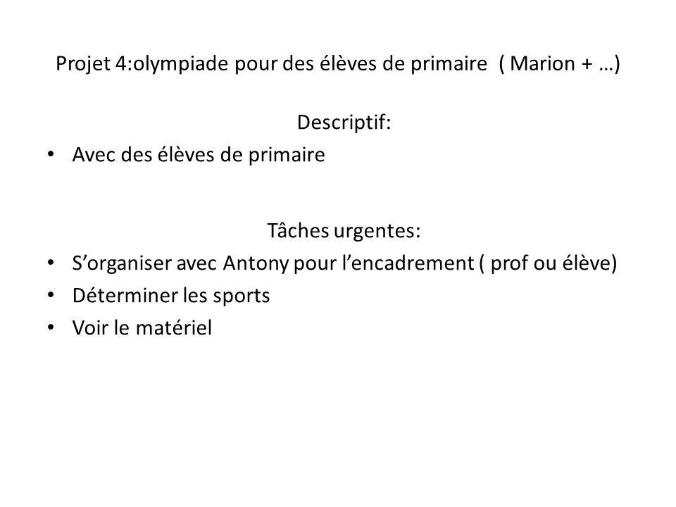 Projet 4:olympiade pour des élèves de primaire ( Marion + …)