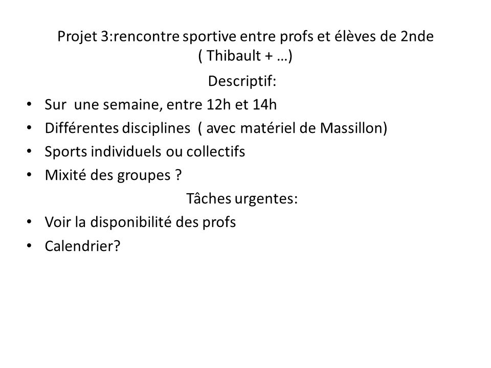 Projet 3:rencontre sportive entre profs et élèves de 2nde ( Thibault + …)