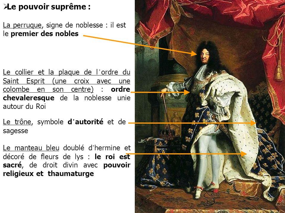 Le pouvoir suprême : La perruque, signe de noblesse : il est le premier des nobles.