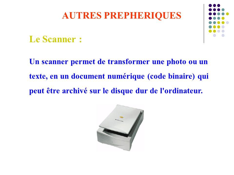 AUTRES PREPHERIQUES Le Scanner :
