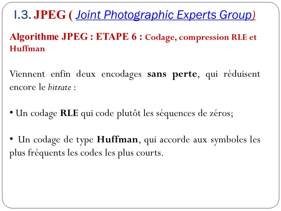 I.3. JPEG ( Joint Photographic Experts Group)