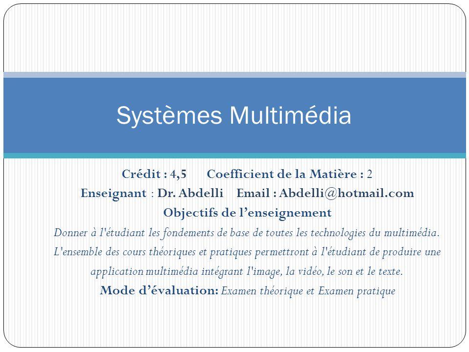 Systèmes Multimédia Crédit : 4,5 Coefficient de la Matière : 2