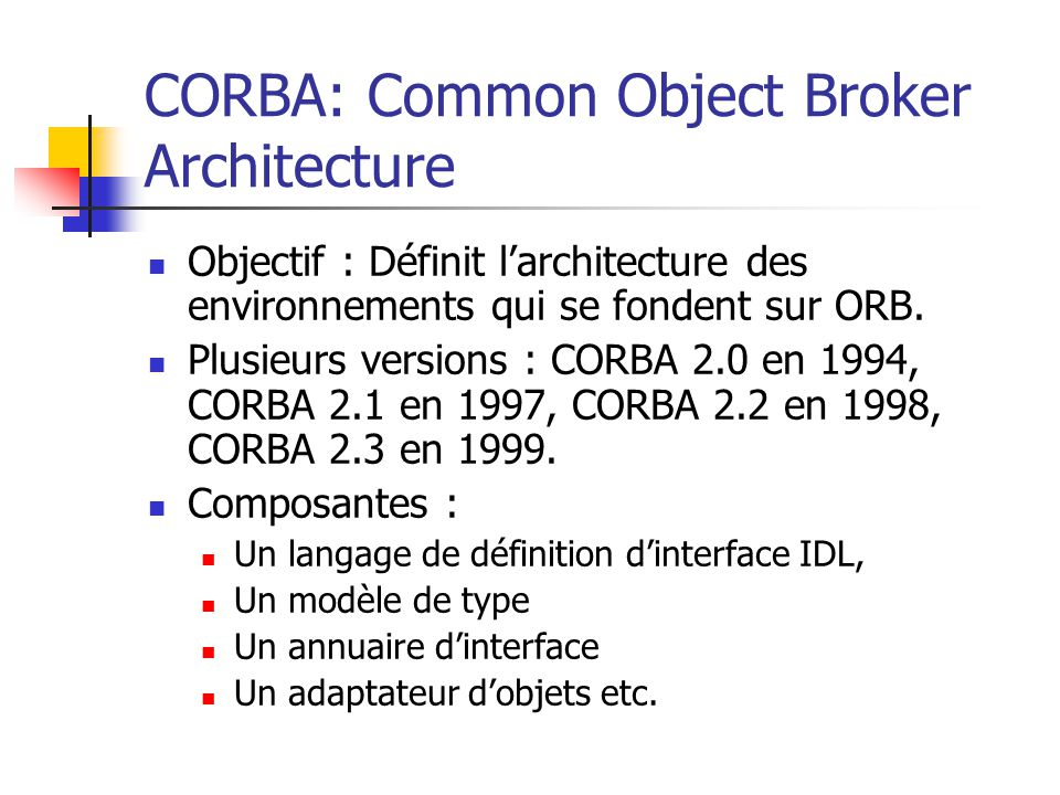 CORBA: Common Object Broker Architecture