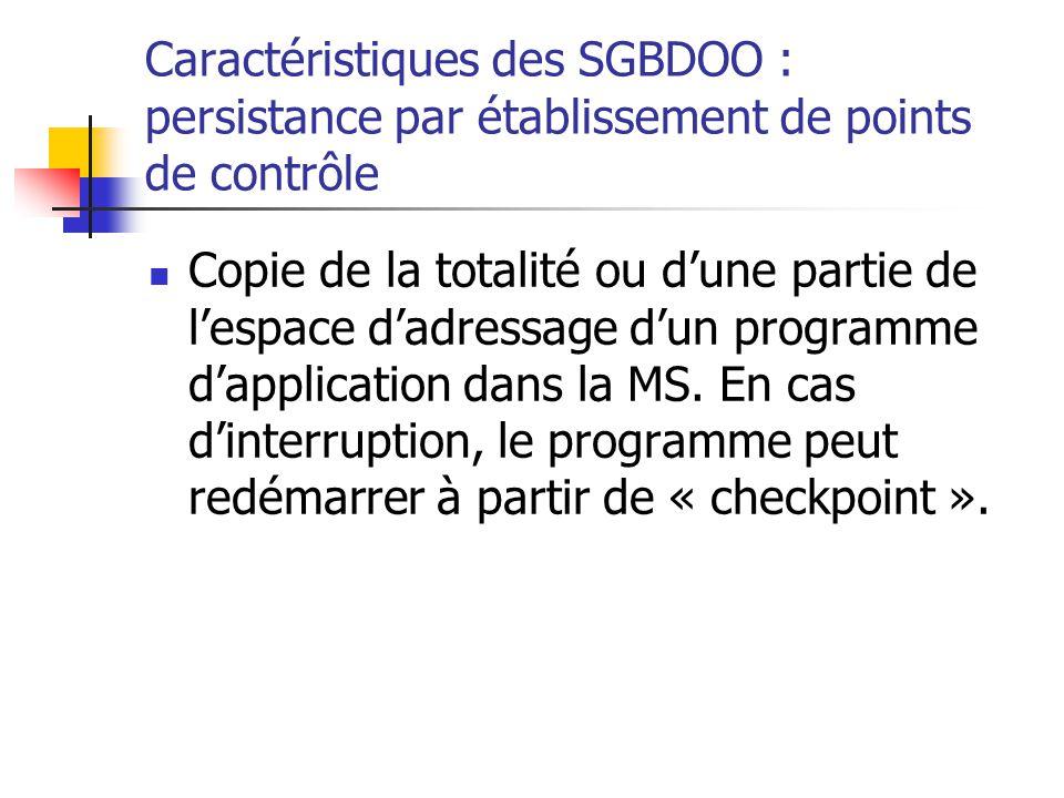 Caractéristiques des SGBDOO : persistance par établissement de points de contrôle