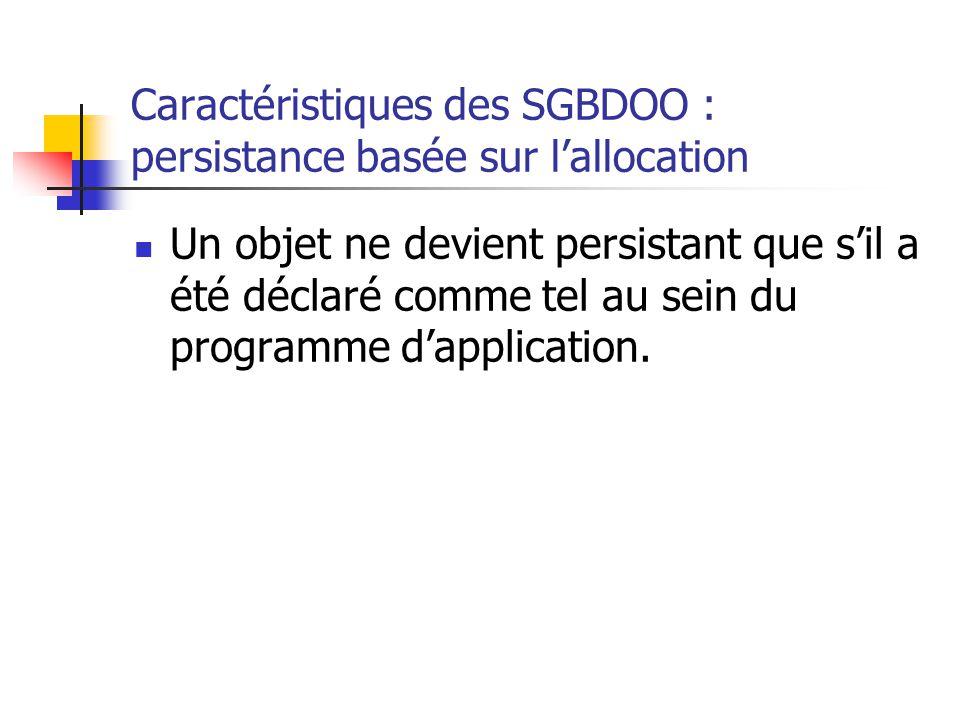 Caractéristiques des SGBDOO : persistance basée sur l'allocation