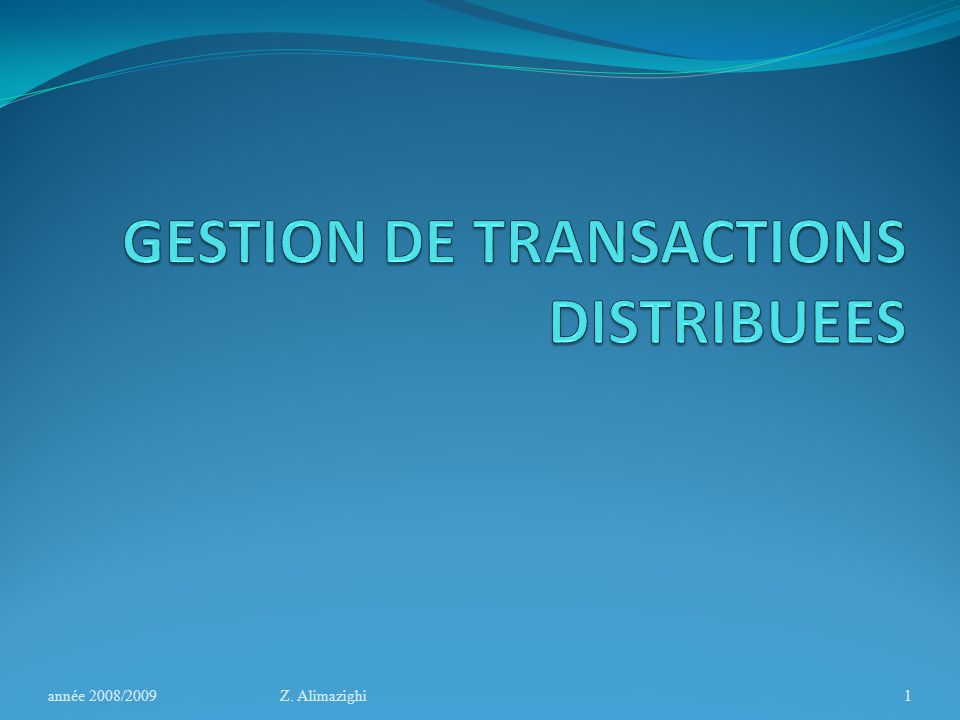 GESTION DE TRANSACTIONS DISTRIBUEES