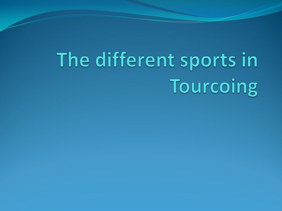 The different sports in Tourcoing