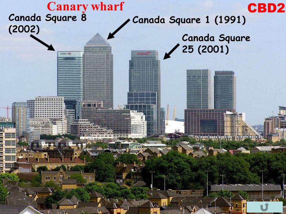 Canary wharf CBD2 Canada Square 8 (2002) Canada Square 1 (1991)