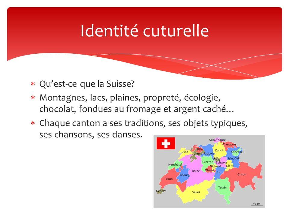Identité cuturelle Qu'est-ce que la Suisse